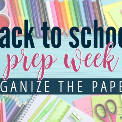 Back to School Week: How to organize all the school papers!