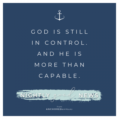 God is still in control // Nightly (Good) News!