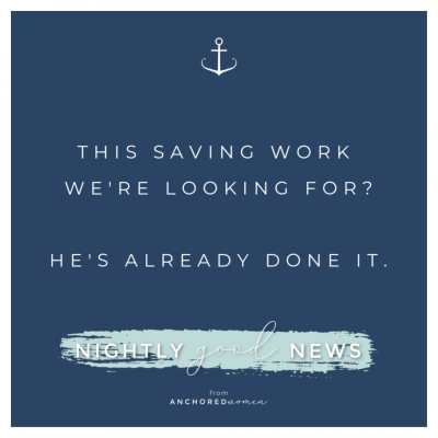 He's already saved us // Nightly Good News