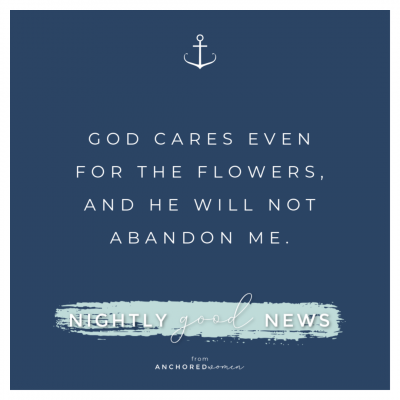 God will not abandon me // Nightly Good News!