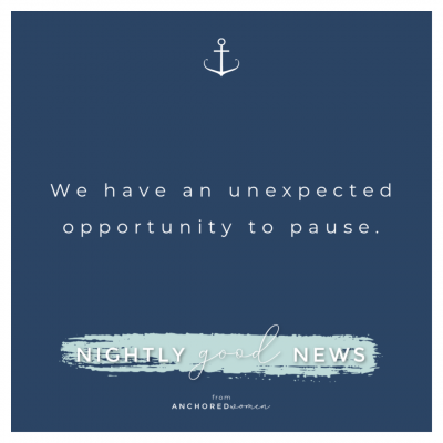 The opportunity to pause // Nightly Good News!