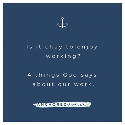 Is it Okay to Like Work? 4 Things God Says About It